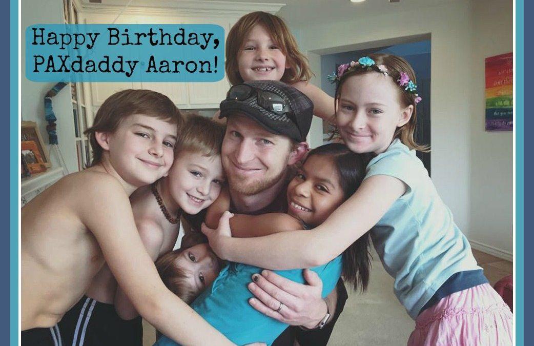 Happy Birthday, PAXdaddy!!